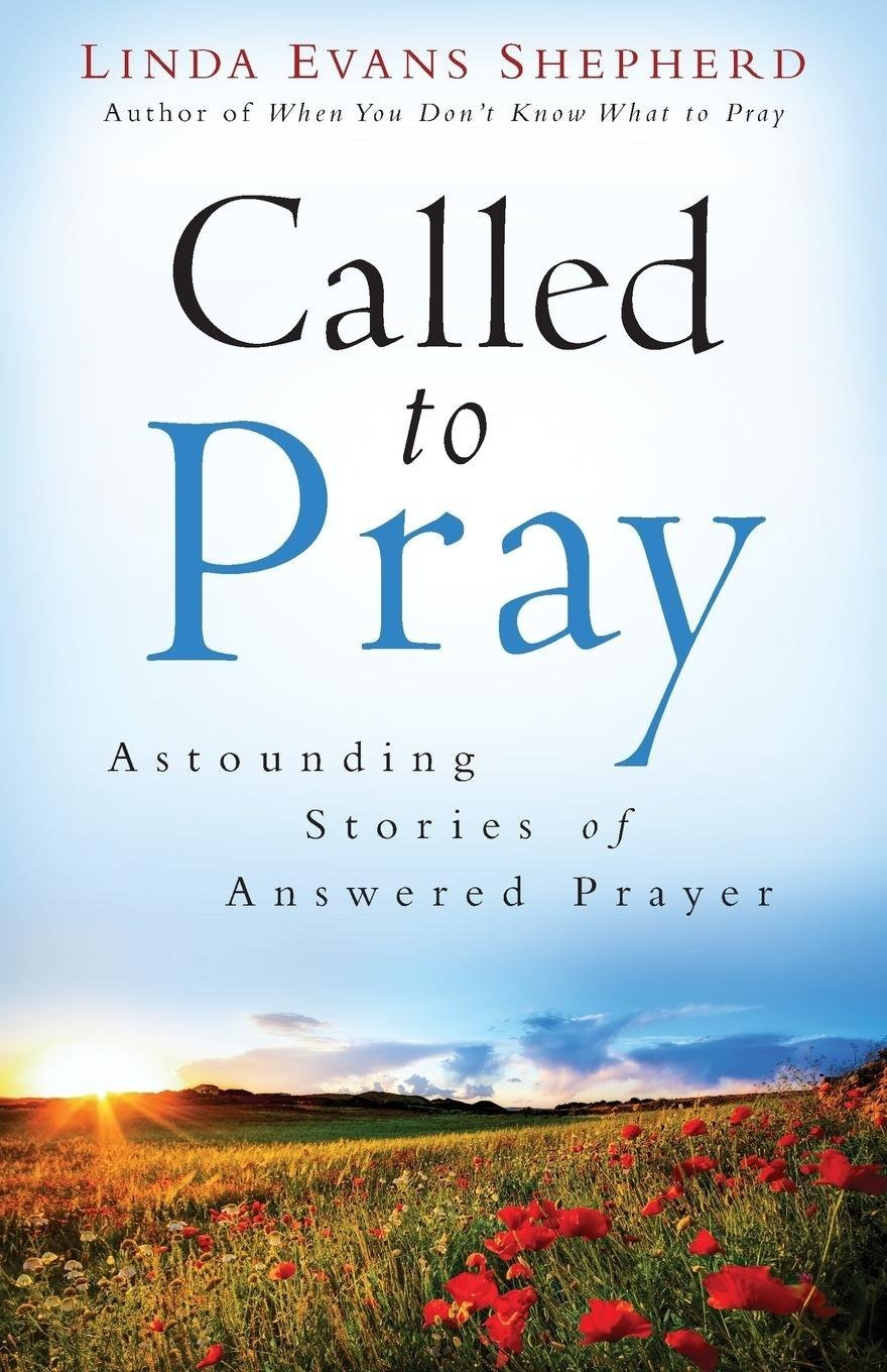 BOOK COVER FOR 'CALLED TO PRAY' BY LINDA EVANS SHEPHERD, IMAGE BY SCOTT MASTERTON